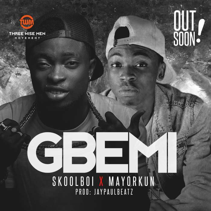 SKooL Boi & MayorKun - Gbemi [AuDio]