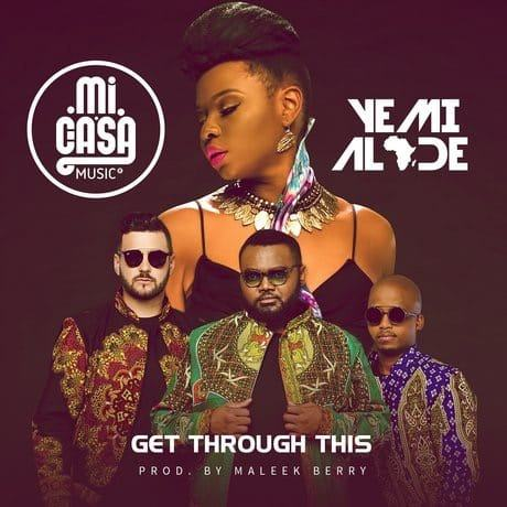 Yemi Alade & Mi Casa - Get Through This [AuDio]