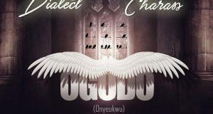 Dialect-–-Ogodo-ft-Charass-AuDio