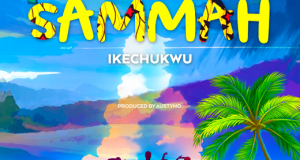 Ikechukwu Killz – Sammah [AuDio]
